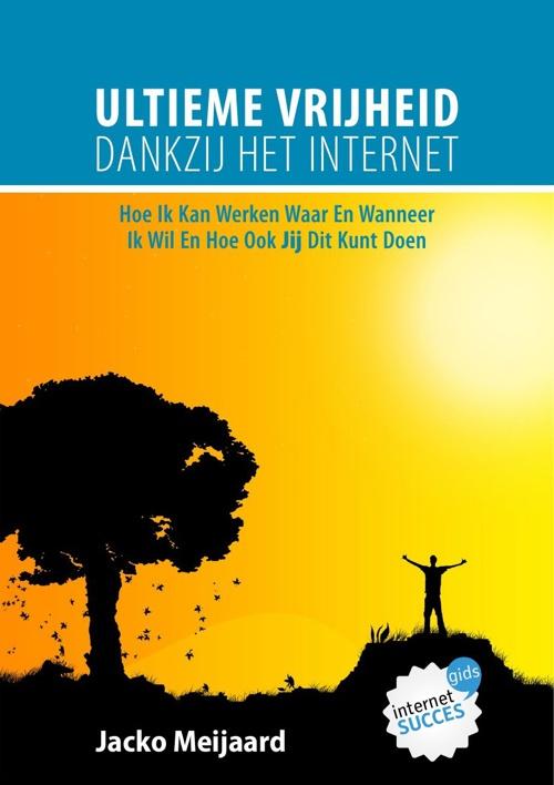 Copy of ultieme-vrijheid-dankzij-internet-internetsuccesgidsnl[1