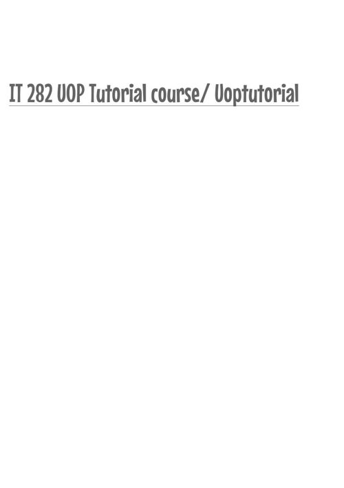 IT 282 UOP Tutorial course/ Uoptutorial