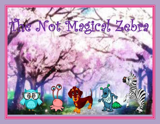 The Not Magical Zebra