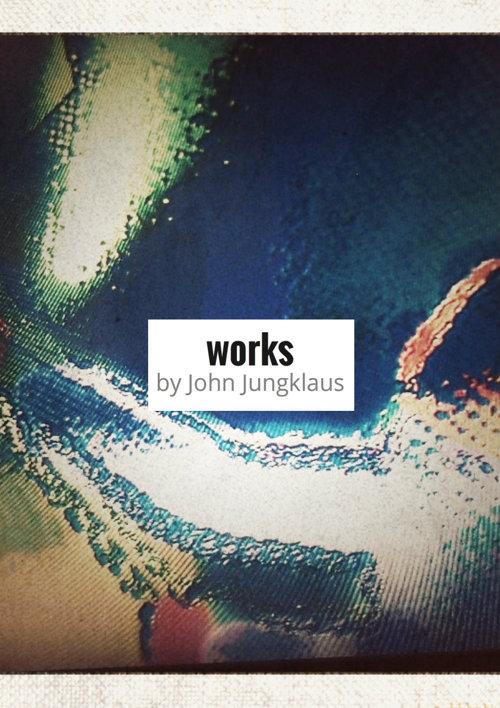 John Jungklaus, artist, works, recent..