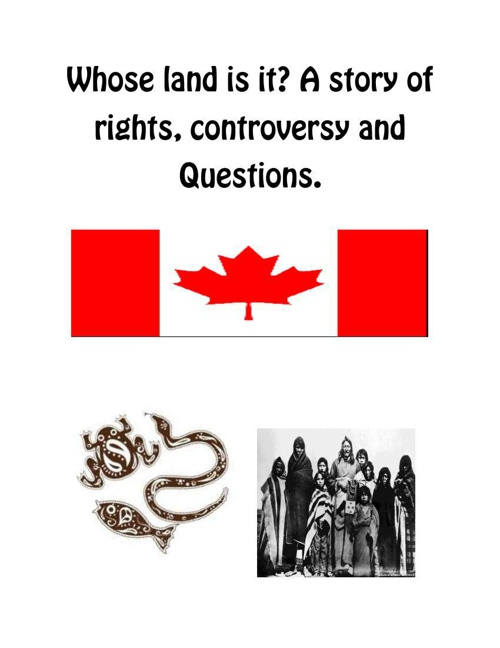 Who's Land Is It? A Story of Rights, Controversy and Questions