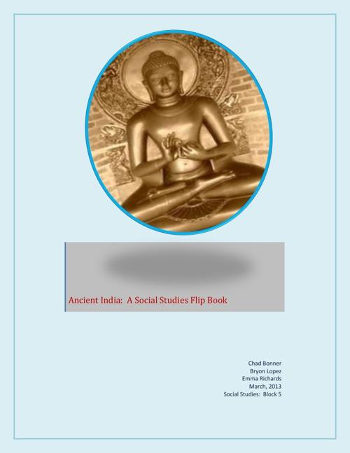 Ancient India: Emma, Chad, Bryon