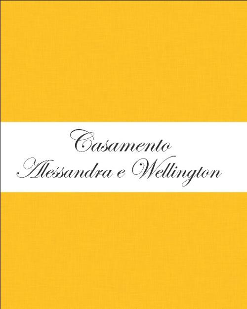 Casamento Alessandra e Wellington