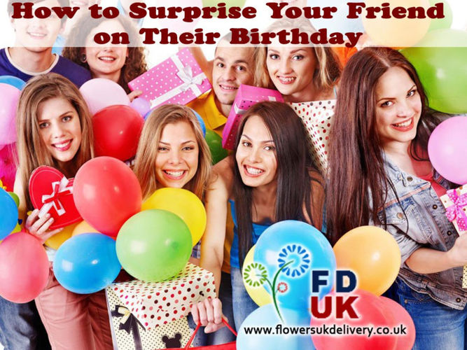 How to Surprise Your Friend on Their Birthday