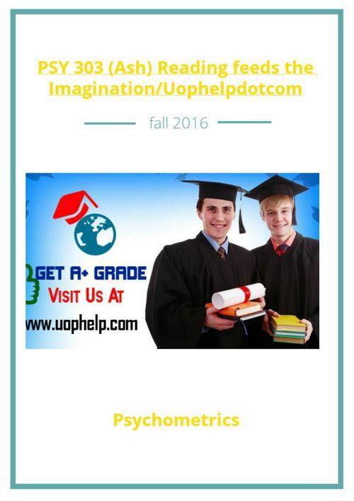 PSY 303 (Ash) Reading feeds the Imagination/Uophelpdotcom