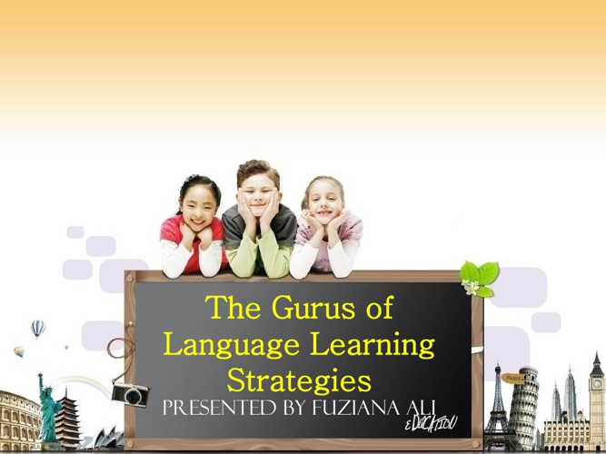 The Gurus of Language Learning Strategies