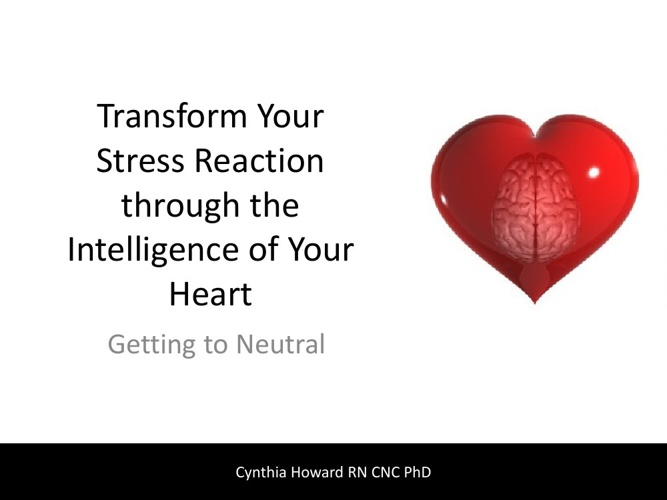 Getting to Neutral Your Intelligent Heart