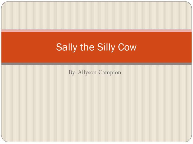 Sally the Silly Cow