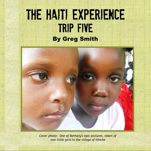 The Haiti Experience: Trip Five