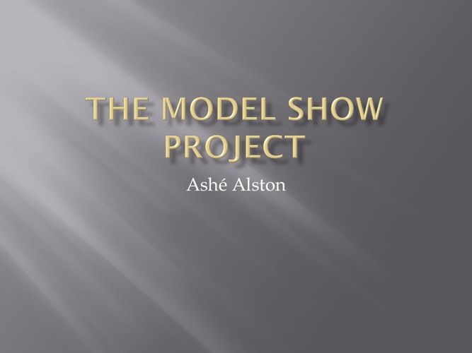 The Model Show Project