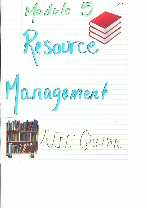 Module 5 Journal - Resource Management - Alie Quinn