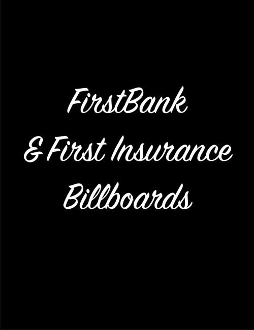 FirstBank and First Insurance June  2015 Billboards