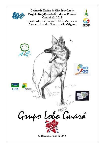 Projeto Re(vi)vendo Êxodos 2012 - Grupo Lobo Guará(2ºM)