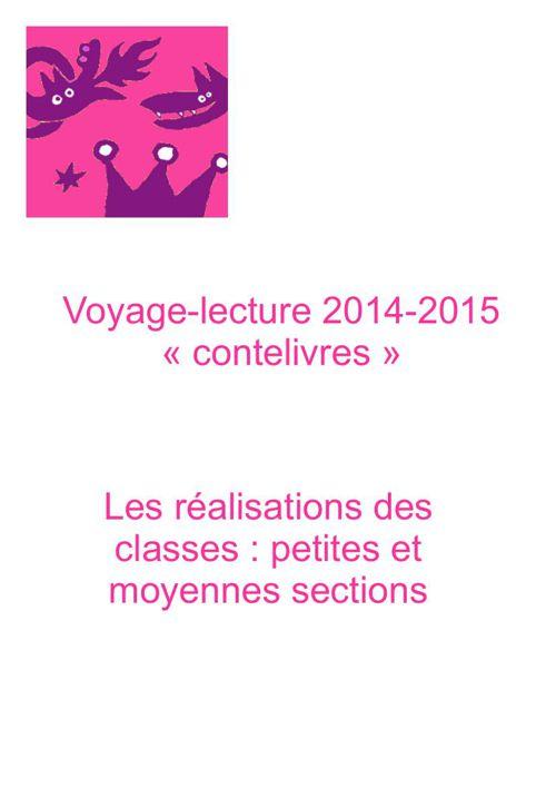 Voyage-lecture 2015. Réalisation petites et moyennes sections