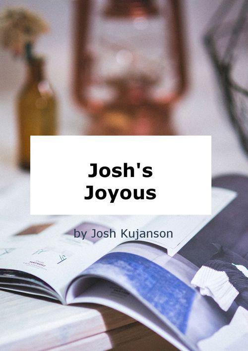 Josh's Joyous Poems