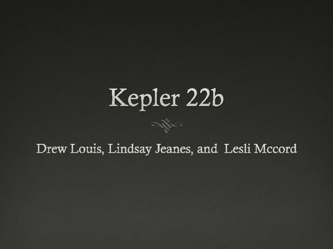 Drew Louis Kepler 22b
