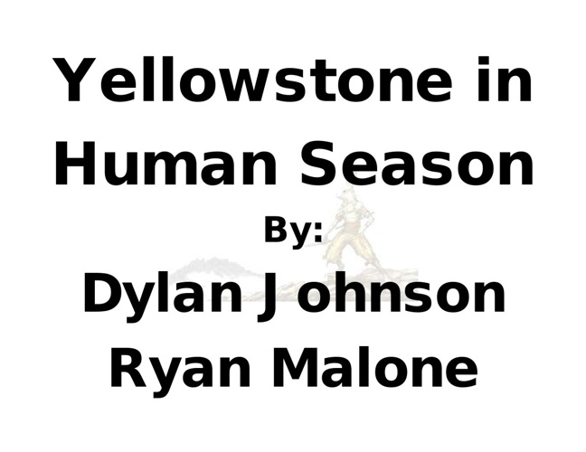 YellowStone in Human Season