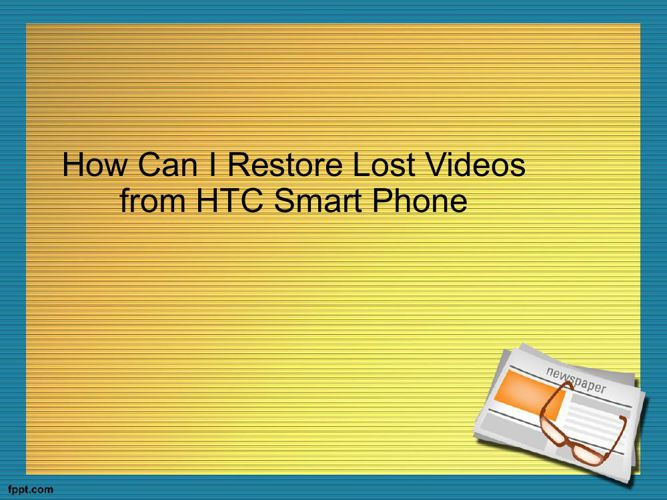 How Can I Restore Lost Videos from HTC Smart Phone