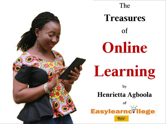 Treasures of Online Learning By Henrietta Agboola (Part 1)
