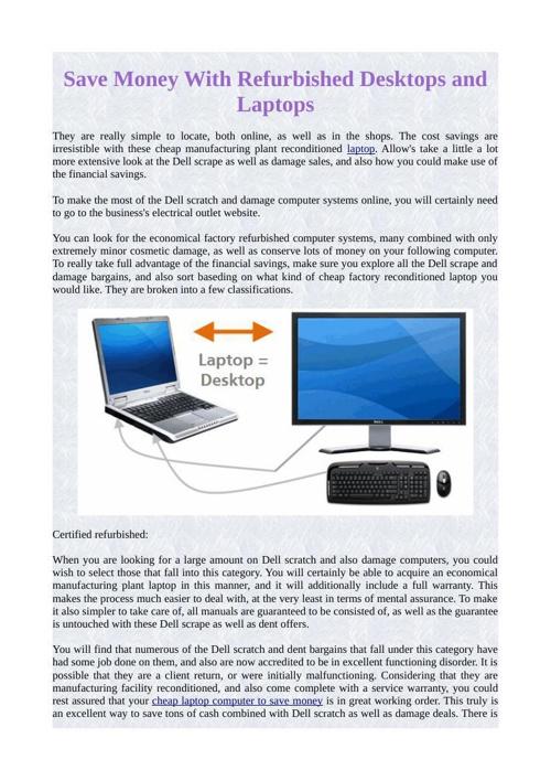Save Money With Refurbished Desktops and Laptops