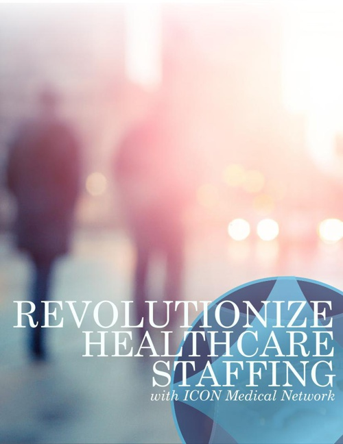 Revolutionize Your  Healthcare Staffing with ICON - Mac McDonald