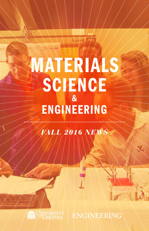 UVA Materials Science & Engineering Fall 2016 Newsletter