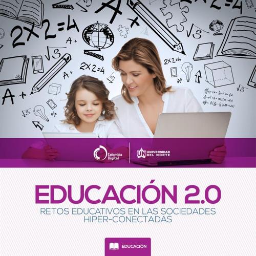 Educación 2.0: retos educativos en las sociedades hiper-conectad