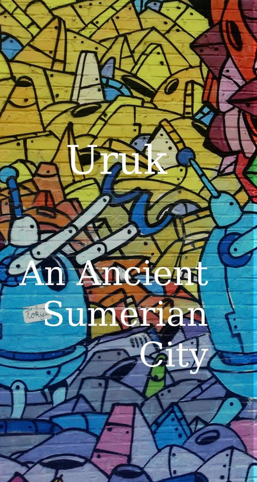 Uruk: An Ancient Sumerian City