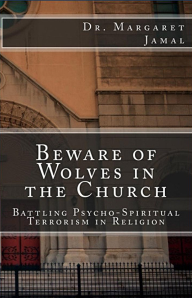 BEWARE OF WOLVES IN THE CHURCH-by Dr. Margaret Jamal