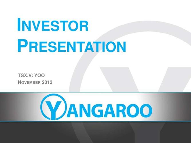 Yangaroo Inc. November 2013 Presentation