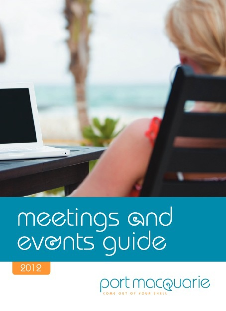 Port Macquarie Meetings & Events Guide 2012
