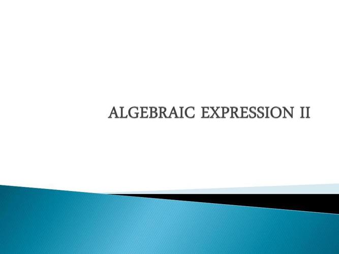ALGEBRAIC EXPRESSION II - SLIDE