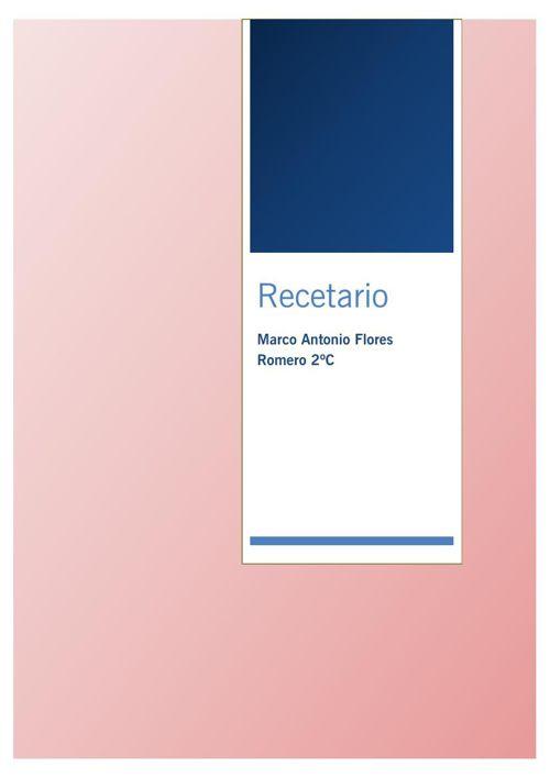 RECETARIO MARCO ANTONIO FLORES ROMERO 2ºC