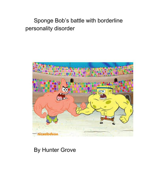 Spongebob's battle with borerline personalit disorder