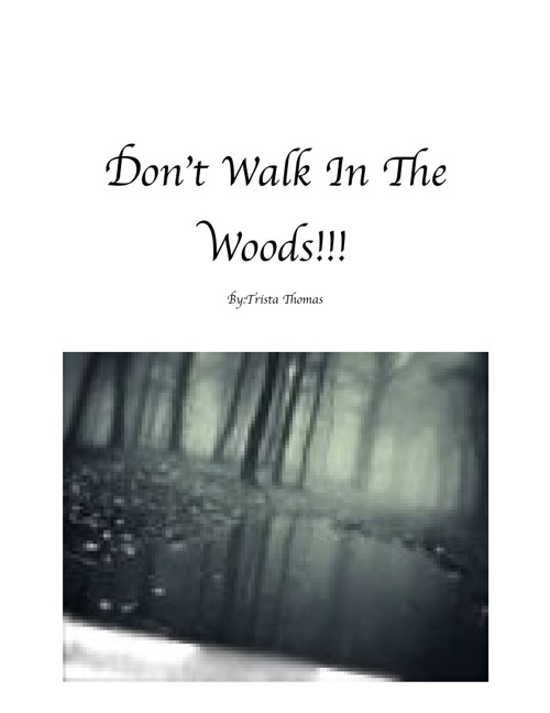 don't walk in the woods