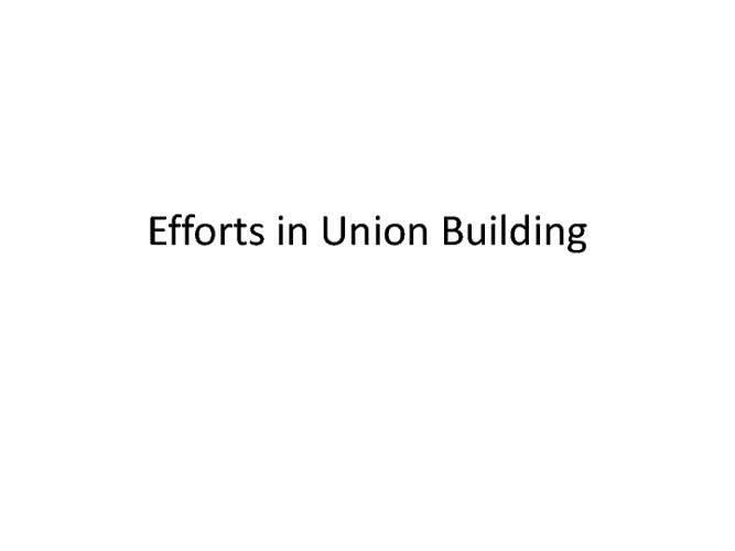 Efforts in Union Building