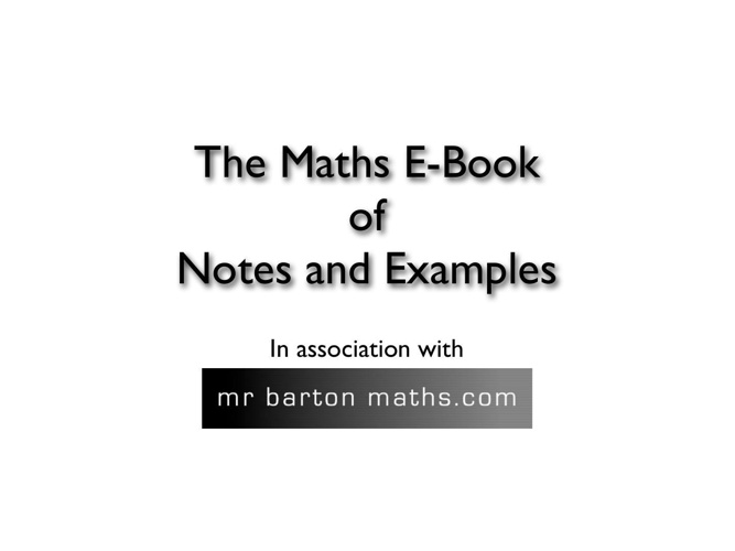 The Maths E-Book of Notes and Examples