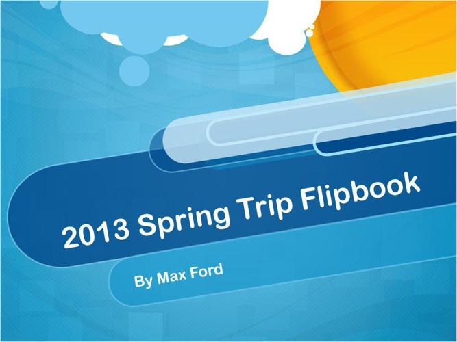 2013 spring trip flipbook