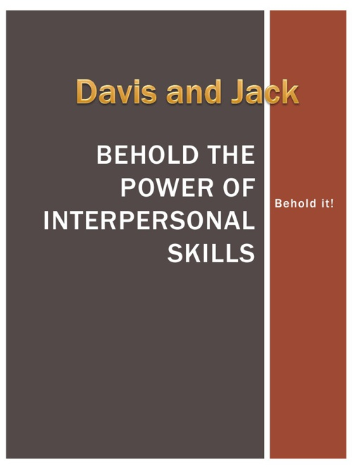 Behold the Power of Interpersonal Skills