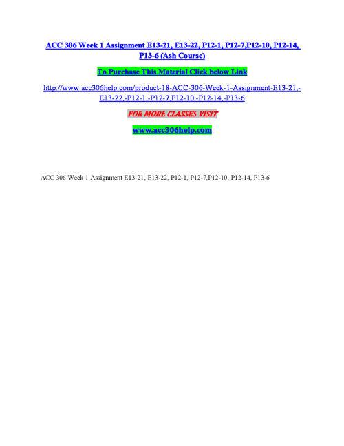 ACC 306 Week 1 Assignment E13-21, E13-22, P12-1, P12-7,P12-10, P