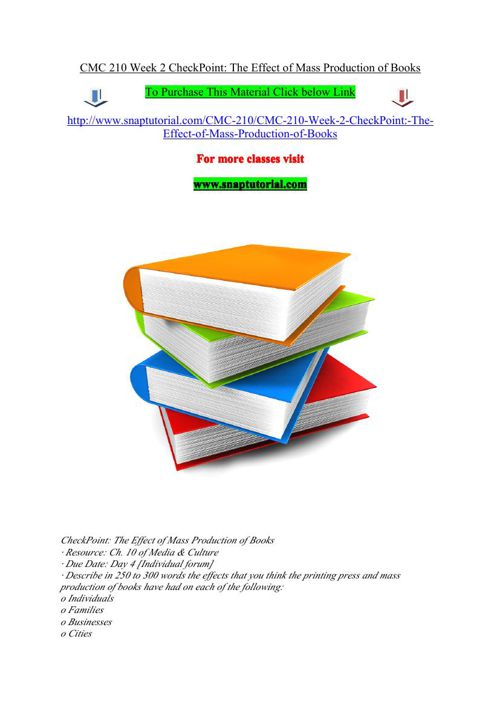 CMC 210 Week 2 CheckPoint  The Effect of Mass Production of Book