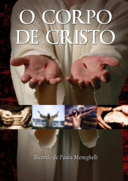 O Corpo de Cristo (Ricardo Meneghelli)