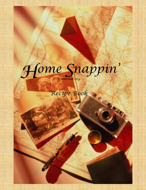 Home Snappin' Recipe Book
