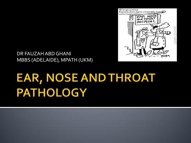 EARS, NOSE & THROAT PATHOLOGY