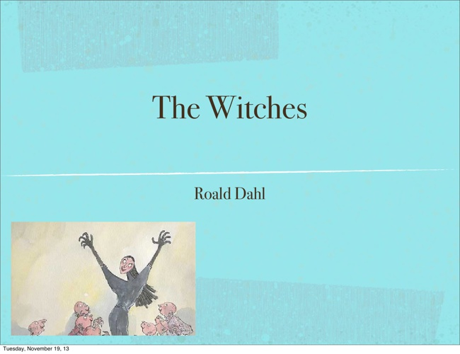 Oral Presentation: The Witches