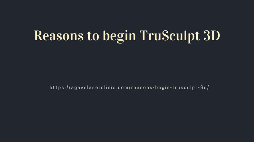 Reasons to begin TruSculpt 3D