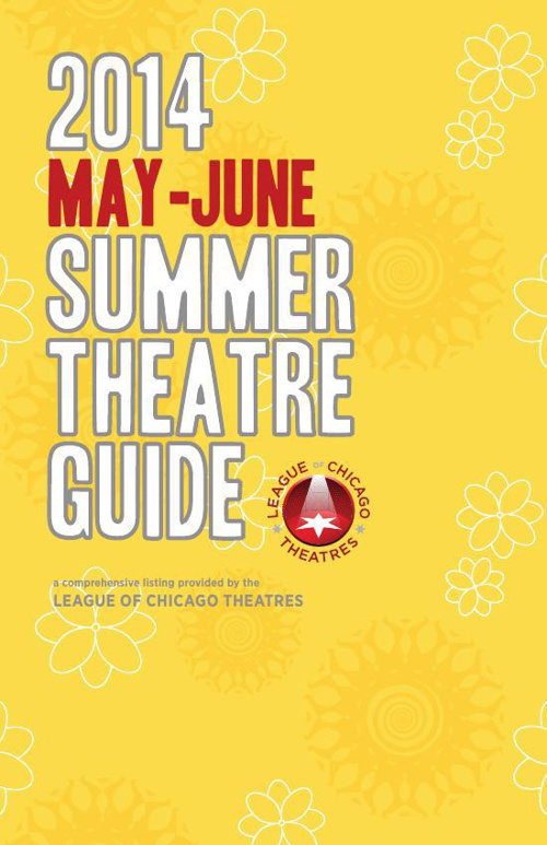 2014 May-June Summer Theatre Guide presented by ChicagoPlays.com