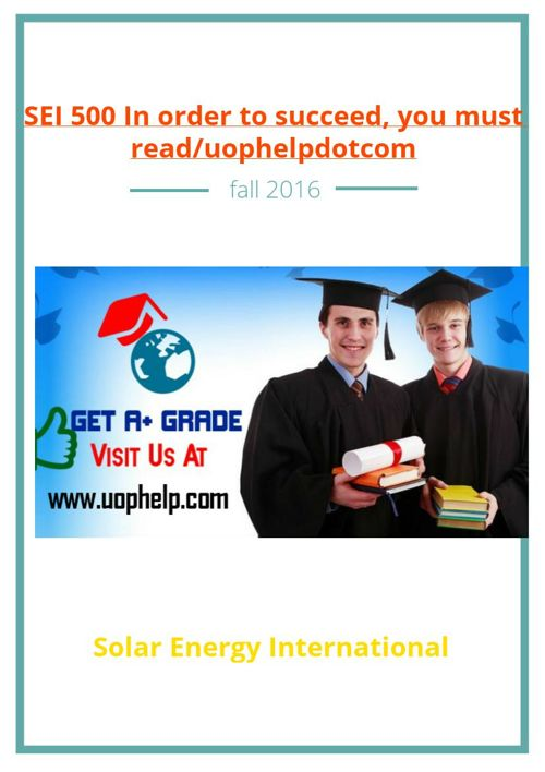 SEI 500 In order to succeed, you must read/uophelpdotcom
