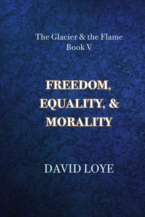 FREEDOM, EQUALITY, & MORALITY