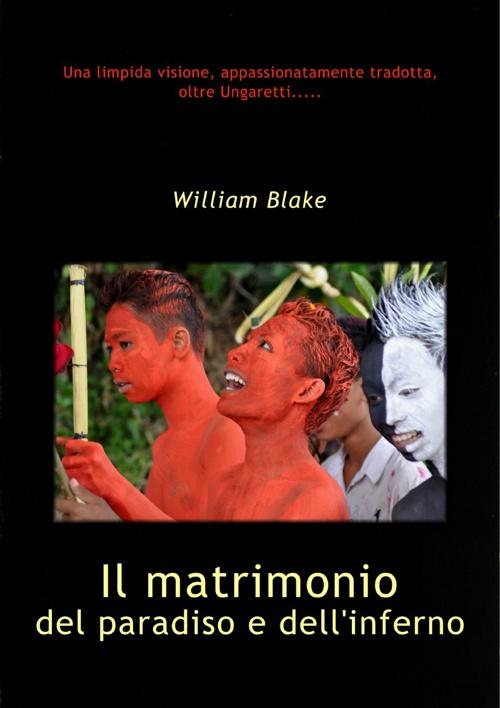 """""""Il matrimonio del paradiso e dell'inferno"""" - W.Blake"""